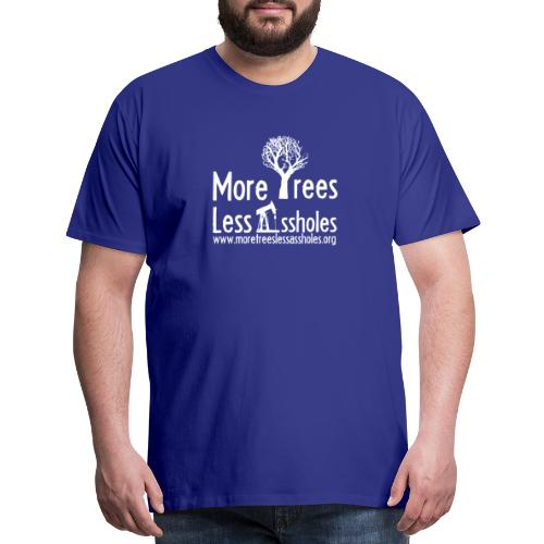 More Trees Less Assholes - Men's Premium T-Shirt