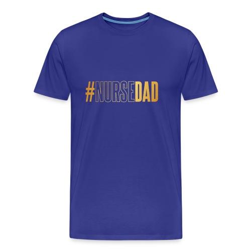 #NURSE DAD - Men's Premium T-Shirt