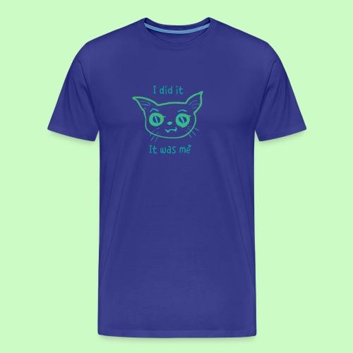 I did it - Men's Premium T-Shirt