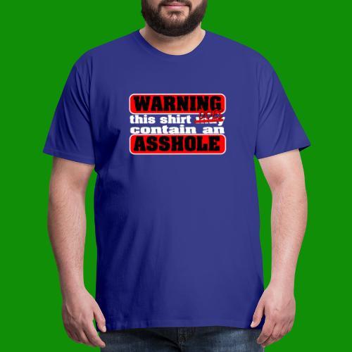 The Shirt Does Contain an A*&hole - Men's Premium T-Shirt