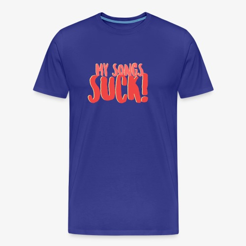 My Songs Suck Logo - Men's Premium T-Shirt