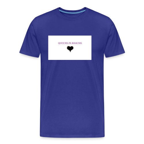 Queens.in.making - Men's Premium T-Shirt