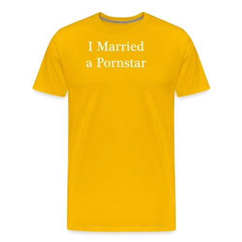 I Married a Pornstar - Men's Premium T-Shirt