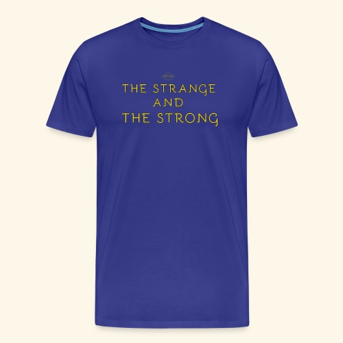 The Strange and The Strong Apparel - Men's Premium T-Shirt