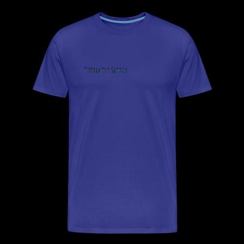 Currently Single T-Shirt - Men's Premium T-Shirt