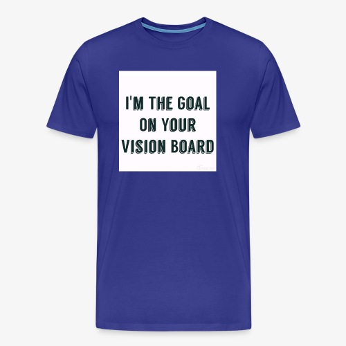 I'm YOUR goal - Men's Premium T-Shirt