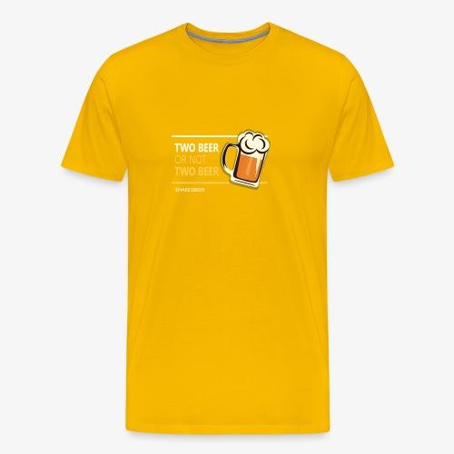 Two beer or not tWo beer - Men's Premium T-Shirt