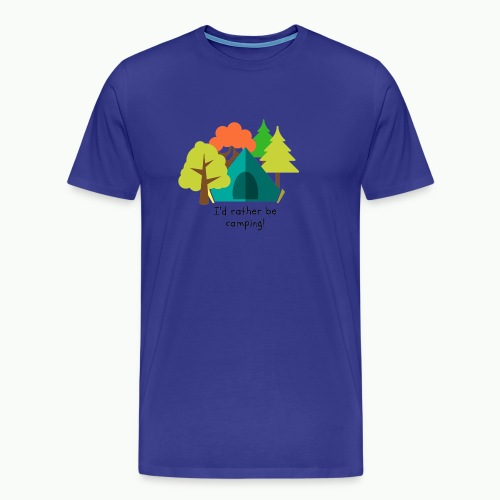 I'd rather be camping - Men's Premium T-Shirt