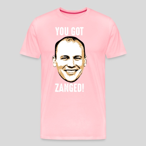 You Got Zanged - Men's Premium T-Shirt