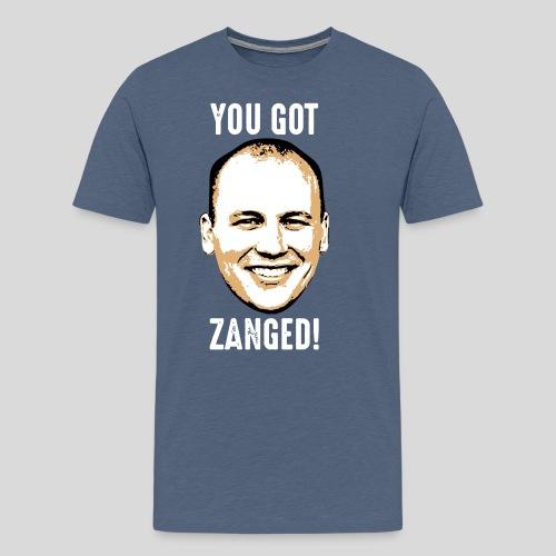 You Got Zanged - Men's Premium T-Shirt