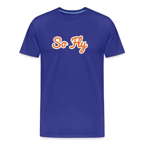 So Fly - Men's Premium T-Shirt