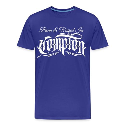 born and raised in Compton - Men's Premium T-Shirt
