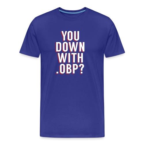 You Down with .OBP? (Detroit, Houston) - Men's Premium T-Shirt