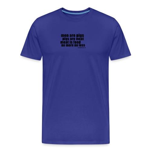 men are pigs dk - Men's Premium T-Shirt