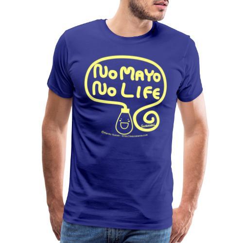 No Mayo No Life - Men's Premium T-Shirt