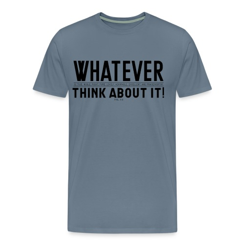 Whatever/Think About It - Men's Premium T-Shirt