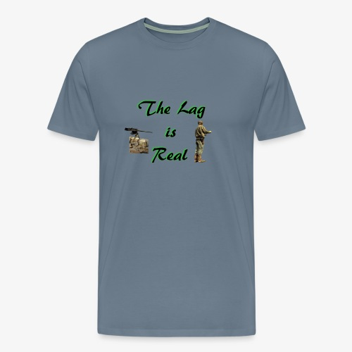 The lag is real - Men's Premium T-Shirt