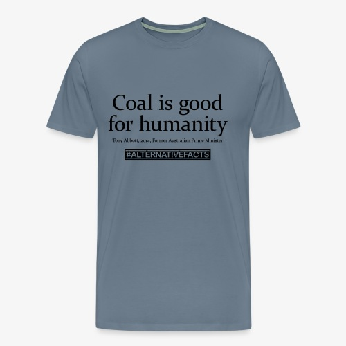 #alternativefacts tee - Coal is good - Men's Premium T-Shirt