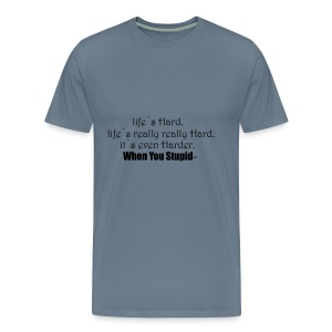 life`s hard - Men's Premium T-Shirt