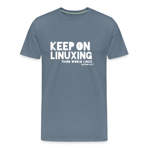 Keep on Linuxing - Men's Premium T-Shirt