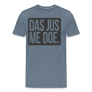 DAS JUS ME DOE Throwback - Men's Premium T-Shirt