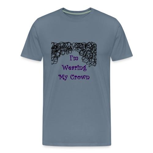 I'm Wearing my Crown - Men's Premium T-Shirt