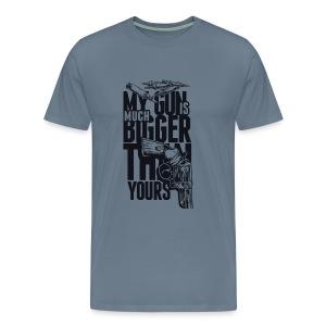 My Gun Is Mutch Bigger than yours - Men's Premium T-Shirt