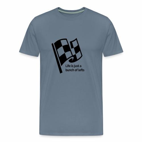 Life Is Just A Bunch Of Lefts Racing Design - Men's Premium T-Shirt
