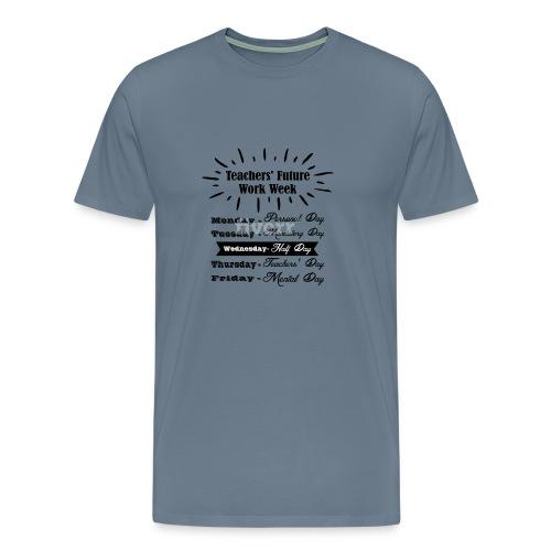Teachers Future Work Week png 1 - Men's Premium T-Shirt