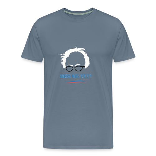 bernie_miss_me_yet - Men's Premium T-Shirt