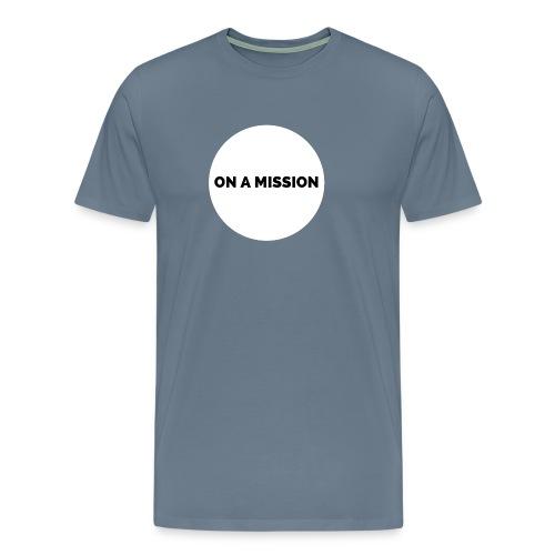 On a mission t-shirt gym - Men's Premium T-Shirt