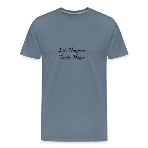Life Happens - Men's Premium T-Shirt