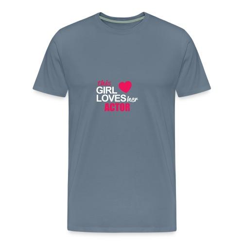 This Girl Loves Her ACTOR - Men's Premium T-Shirt