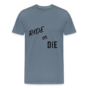 Ride or Die Black - Men's Premium T-Shirt
