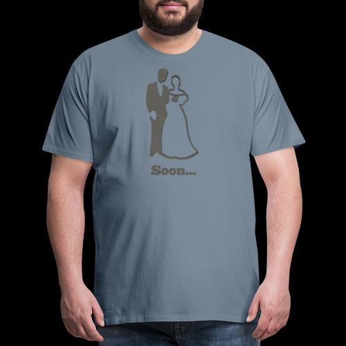 Soon to be Married T-Shirt for Engaged Couples - Men's Premium T-Shirt