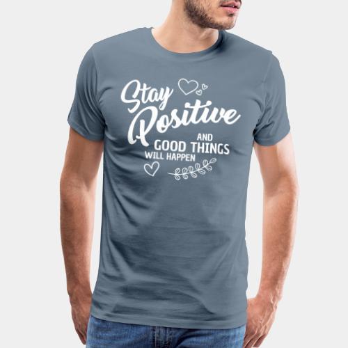 stay positive - Men's Premium T-Shirt