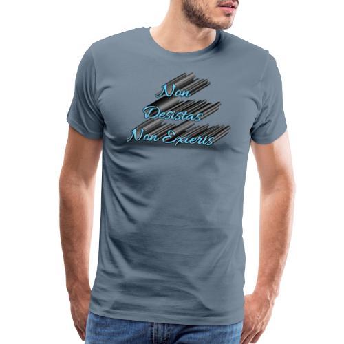 Non Desistas Non Exieris Latin Alphabet - Men's Premium T-Shirt