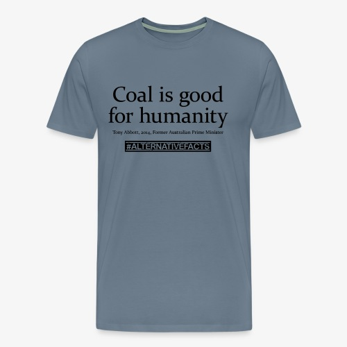 #alternativefacts tee - Coal is good - Men's Premium T-Shirt