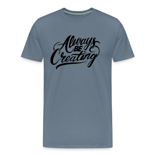 ABC-Always Be Creating - Men's Premium T-Shirt