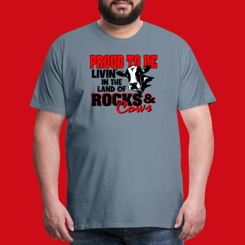 Livin' in the Land of Rocks & Cows - Men's Premium T-Shirt