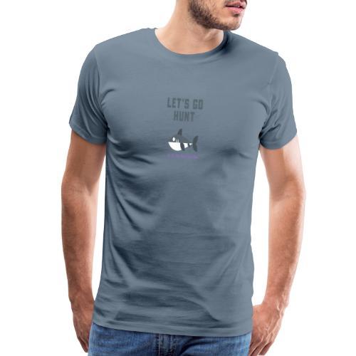 Lets Hunt - Men's Premium T-Shirt