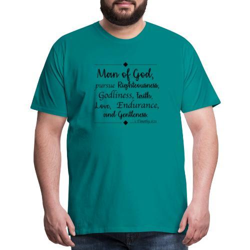 1 Timothy 6:11 - Men's Premium T-Shirt