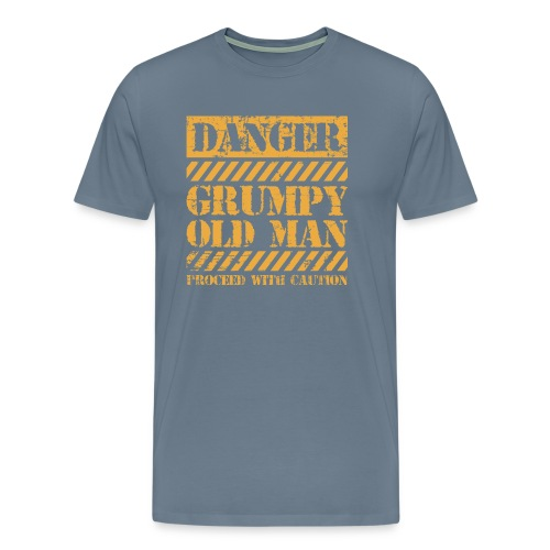 Danger Grumpy Old Man Sarcastic Saying - Men's Premium T-Shirt
