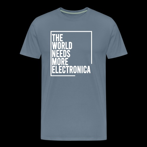 The World Needs More Electronica - Men's Premium T-Shirt