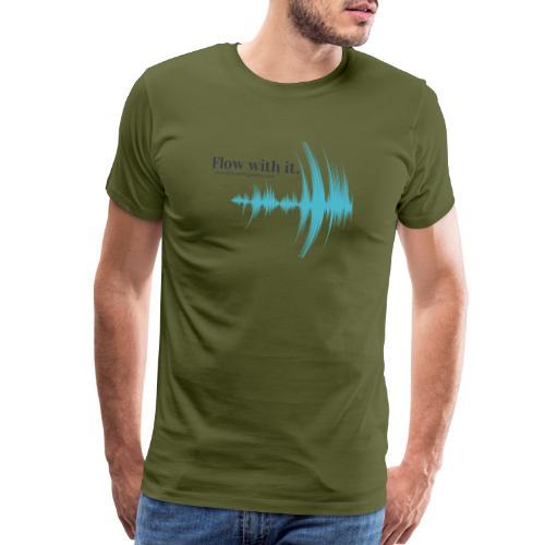 Flow with it - Men's Premium T-Shirt