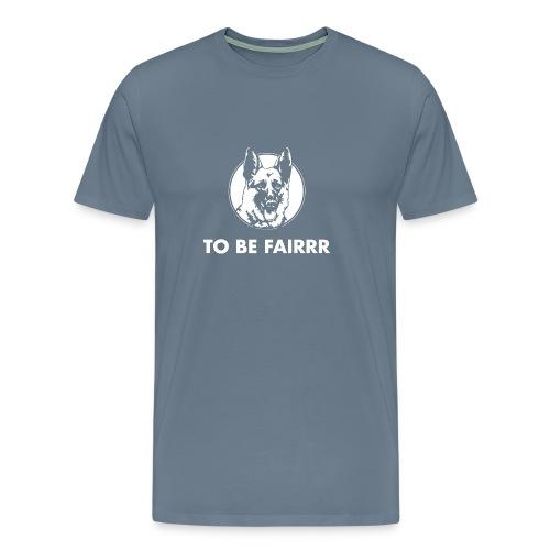 Letterkenny To Be Fair - Men's Premium T-Shirt