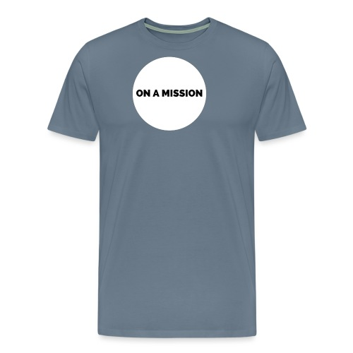 On a mission t-shirt gym - Men's Premium T-Shirt