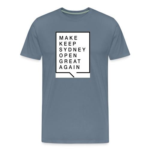 Make Keep Sydney Open Great Again - Men's Premium T-Shirt