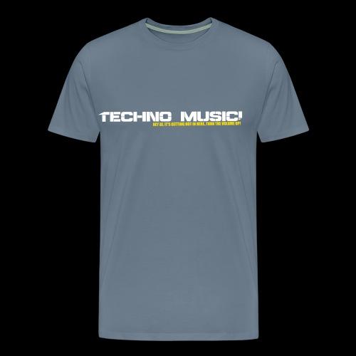 Techno Music.. Hey DJ.. - Men's Premium T-Shirt