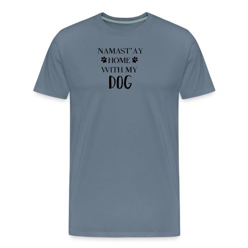 Namast'ay Home With My Dog - Men's Premium T-Shirt